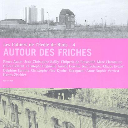 CAHIERS DE L'ÉCOLE DE BLOIS N°4, AUTOUR DES FRICHES